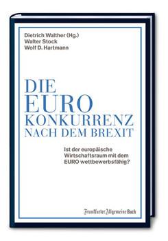 Die Euro-Konkurrenz nach dem Brexit - Dietrich Walther [Gebundene Ausgabe]