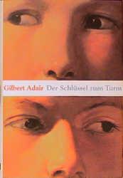 Der Schlüssel zum Turm - Gilbert Adair