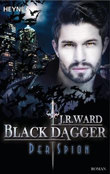 Der Spion. Black Dagger 32 - Roman - J. R. Ward  [Taschenbuch]