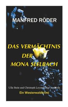 Das Vermächtnis der Mona Seelbach. Ein Westerwaldkrimi - Manfred Röder  [Taschenbuch]