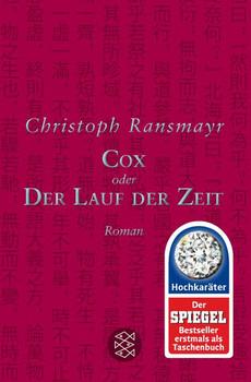 Cox. oder Der Lauf der Zeit Roman - Christoph Ransmayr  [Taschenbuch]