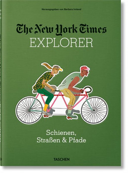 The New York Times Explorer. Road, Rail, & Trail [Gebundene Ausgabe]