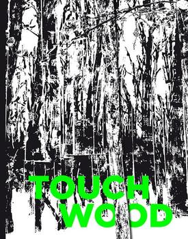 """TOUCH WOOD. Die korrespondierende Ausstellung zum Kunstprojekt """"FOR FOREST. Die ungebrochene Anziehungskraft der Natur"""" / The parallel exhibition to the art intervention """"FOR FOREST. The unending attraction of nature"""" [Gebundene Ausgabe]"""