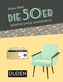 Die 50er. Ein Jahrzehnt in Wörtern - Hans Hütt  [Gebundene Ausgabe]