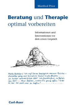 Beratung und Therapie optimal vorbereiten: Informationen und Interventionen vor dem ersten Gespräch - Manfred Prior