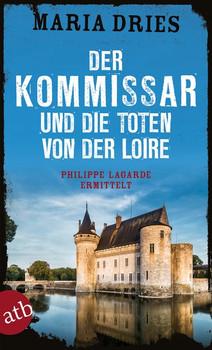Der Kommissar und die Toten von der Loire. Philippe Lagarde ermittelt - Maria Dries  [Taschenbuch]