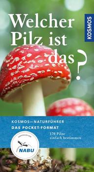 Welcher Pilz ist das?. 170 Pilze einfach bestimmen - Markus Flück  [Taschenbuch]