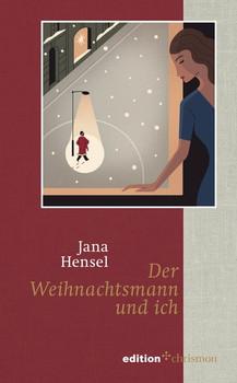 Der Weihnachtsmann und ich - Jana Hensel  [Gebundene Ausgabe]