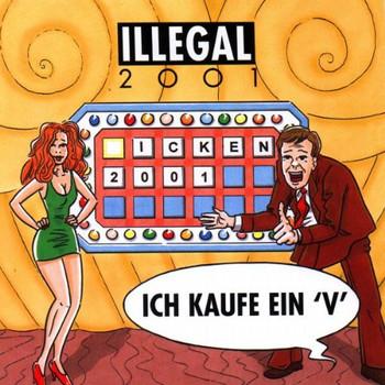 Illegal 2001 - Ich Kaufe Ein V