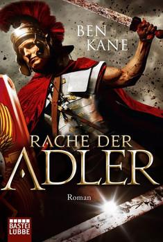 Rache der Adler. Roman - Ben Kane  [Taschenbuch]