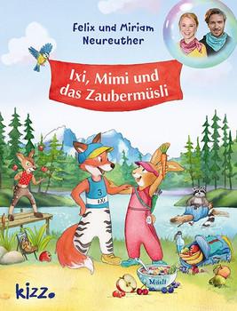 Ixi, Mimi und das Zaubermüsli - Miriam Neureuther  [Gebundene Ausgabe]