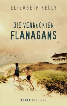 Die verrückten Flanagans - Elizabeth Kelly