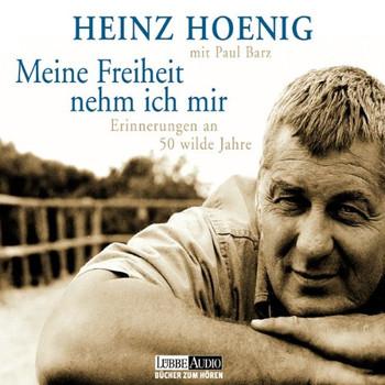 Heinz Hoenig - Meine Freiheit Nehm Ich Mir
