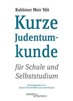 Kurze Judentumkunde. für Schule und Selbststudium - Meir Ydit  [Gebundene Ausgabe]