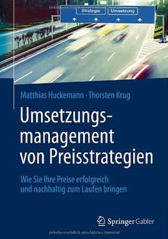 Umsetzungsmanagement von Preisstrategien: Wie Sie Ihre Preise erfolgreich und nachhaltig zum Laufen bringen - Huckemann, Matthias