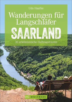 Wanderungen für Langschläfer Saarland. 30 erlebnisreiche Halbtagstouren - Udo Haafke  [Taschenbuch]