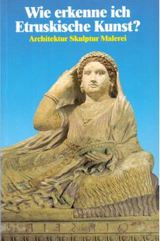 Wie erkenne ich Etruskische Kunst? : Architektur, Skulptur, Malerei - Romolo A. Staccioli [Taschenbuch]