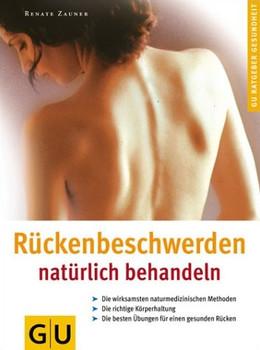 Rückenbeschwerden natürlich behandeln. GU Ratgeber Gesundheit - Renate Zauner
