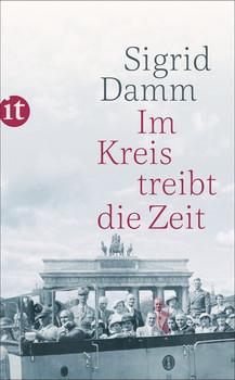 Im Kreis treibt die Zeit - Sigrid Damm  [Taschenbuch]