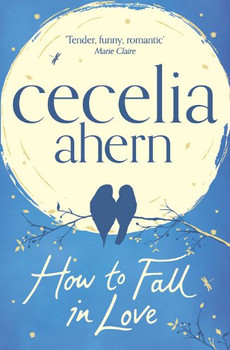 How to Fall in Love - Ahern, Cecelia