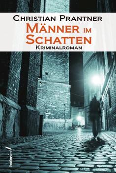 Männer im Schatten - Christian Prantner [Taschenbuch]