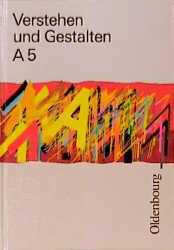 Verstehen und Gestalten. Ausgabe A für Baden-Württemberg. Neu. Sprachbuch für Gymnasien: Verstehen und Gestalten, Ausgabe A, neue Rechtschreibung, Bd.5, 5. Jahrgangsstufe: BD A5 - Dieter Mayer