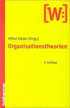 Organisationstheorien - Alfred Kieser