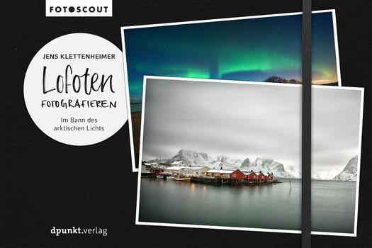 Lofoten fotografieren. Im Bann des arktischen Lichts - Jens Klettenheimer  [Taschenbuch]