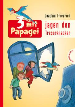 3 mit Papagei jagen den Tresorknacker - Joachim Friedrich
