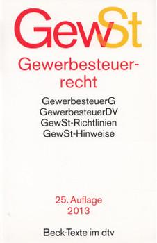 GewST - Gewerbesteuerrecht: GewerbesteuerG, GewerbesteuerDV, GewSt-Richtlinien, GewSt-Hinweise [Taschenbuch, 25. Auflage 2013]