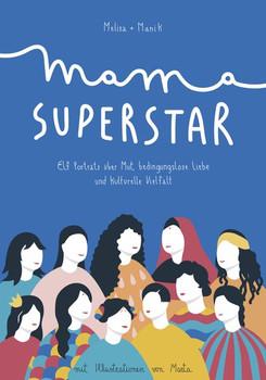Mama Superstar. Elf Porträts über Mut, bedingungslose Liebe und kulturelle Vielfalt - Melisa Manrique  [Gebundene Ausgabe]