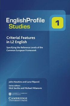 Milanovic, Michael - Criterial Features in L2 English: Specifying the Reference Levels of the Common European Framework (Englishprofile Studies)