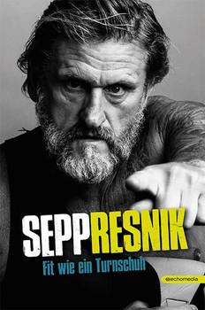 Sepp Resnik. Fit wie ein Turnschuh - Josef Metzger  [Gebundene Ausgabe]