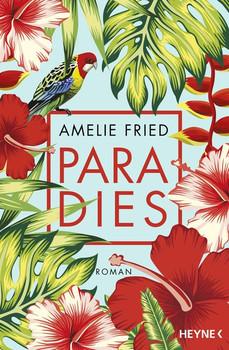 Paradies - Amelie Fried  [Taschenbuch]