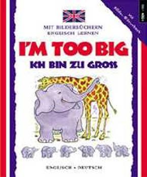 I'm too big (I Can Read German) - Lone Morton