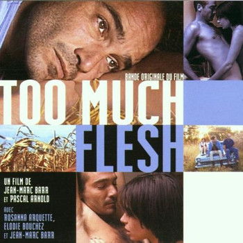 Too Much Flesh [Soundtrack]