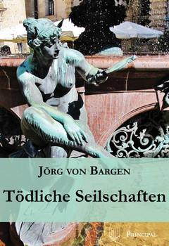 Tödliche Seilschaften - Jörg von Bargen  [Taschenbuch]