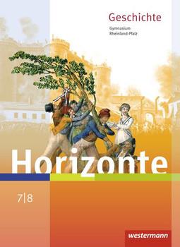 Horizonte / Horizonte - Geschichte für Gymnasien in Rheinland-Pfalz - Ausgabe 2016. Geschichte für Gymnasien in Rheinland-Pfalz - Ausgabe 2016 / Schülerband 7 / 8