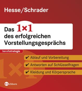 Das 1x1 des erfolgreichen Vorstellungsgesprächs - Ablauf und Vorbereitung. Antworten auf Schlüsselfragen. Kleidung und Körpersprache - Jürgen Hesse