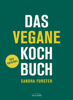 Das vegane Kochbuch: Das Original - Forster, Sandra