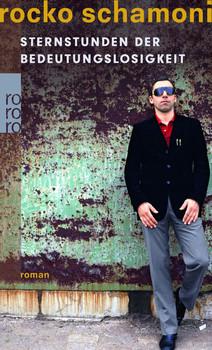 Sternstunden der Bedeutungslosigkeit (rororo) - Rocko Schamoni