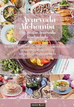 Ayurveda Alchemist. Die große Ayurveda Kochschule - Sandra Hartmann [Gebundene Ausgabe]