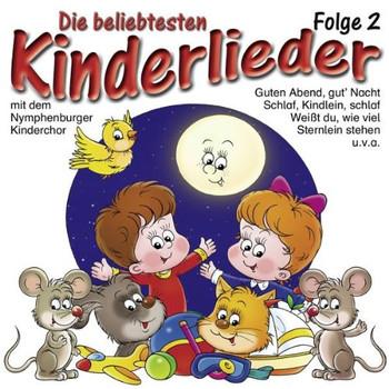 Nymphenburger Kinderchor - Die Beliebtesten Kinderlieder 2