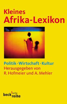 Kleines Afrika-Lexikon: Politik - Wirtschaft - Kultur