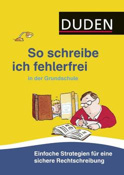 Duden - So schreibe ich fehlerfrei in der Grundschule:  Einfache Strategien für eine sichere Rechtschreibung - Ulrike Holzwarth-Raether [Taschenbuch]
