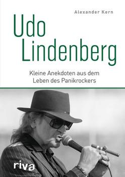 Udo Lindenberg. Kleine Anekdoten aus dem Leben des Panikrockers - Alexander Kern  [Gebundene Ausgabe]