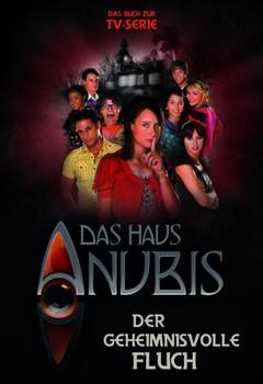 Haus Anubis, Das: Bd.3 Der geheimnisvolle Fluch