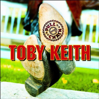 Toby Keith - Pull My Chain