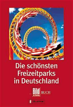 Die schönsten Freizeitparks in Deutschland - Stefan Blatt