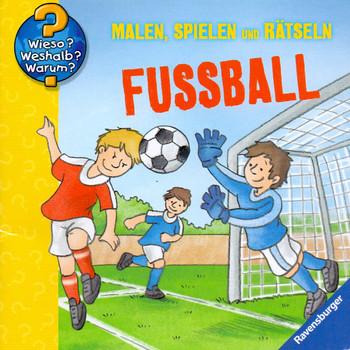 Wieso Weshalb Warum Fussball Malen Spielen Und Ratseln Broschiert